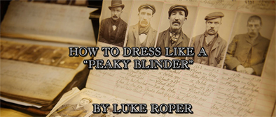 Dress Like a Peaky Blinder